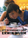 Spit in someone's soup
